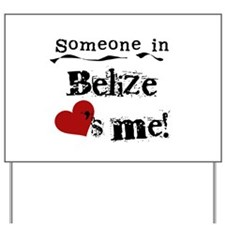 Belize Loves Me Yard Sign