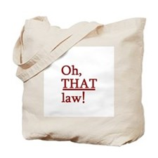 THAT Law! Tote Bag