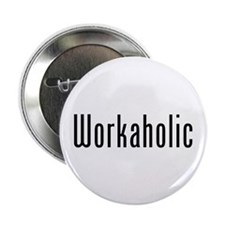 """Workaholic 2.25"""" Button (10 pack)"""