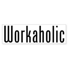 Workaholic Bumper Car Sticker