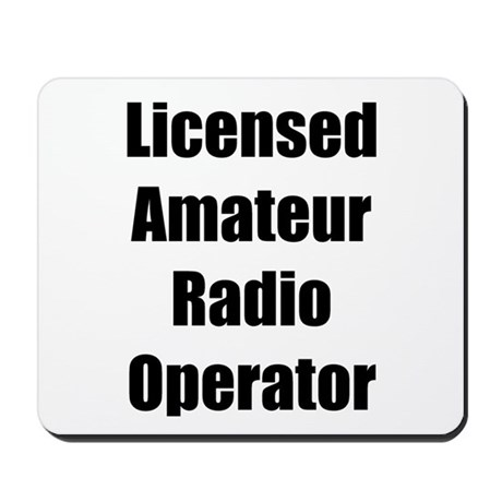 Licensed Radio Operator Mousepad