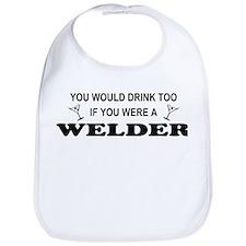 You'd Drink Too Welder Bib