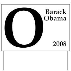 O: Barack Obama 2008 Yard Sign
