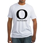 O: The President Fitted T-Shirt