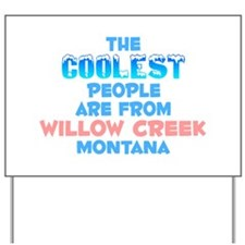 Coolest: Willow Creek, MT Yard Sign