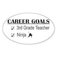 3rd Grade Teacher Career Goals Oval Decal