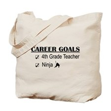 4th Grade Tchr Career Goals Tote Bag