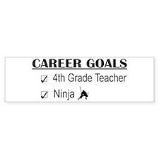 4th Grade Tchr Career Goals Bumper Bumper Sticker
