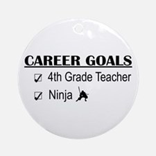 4th Grade Tchr Career Goals Ornament (Round)