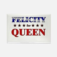FELICITY for queen Rectangle Magnet
