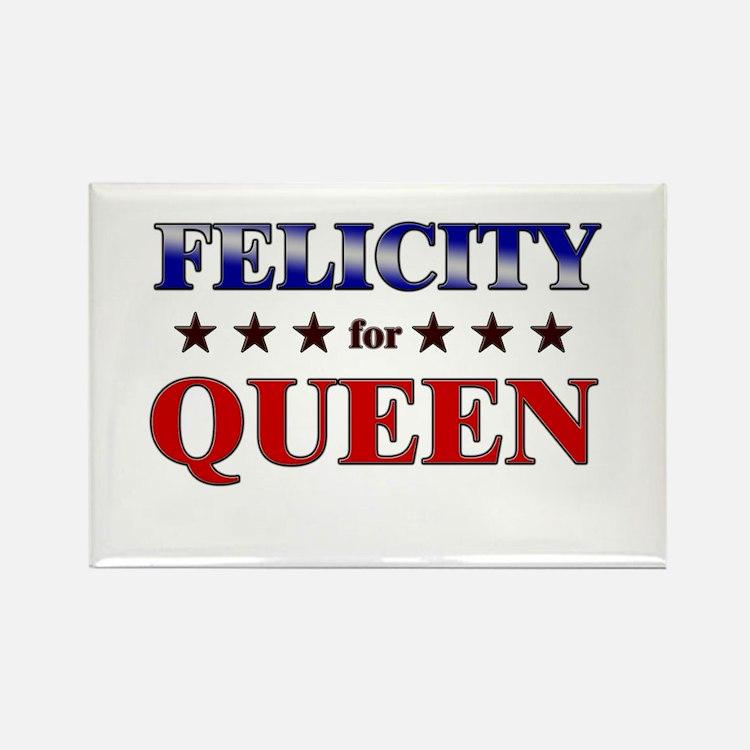 FELICITY for queen Rectangle Magnet