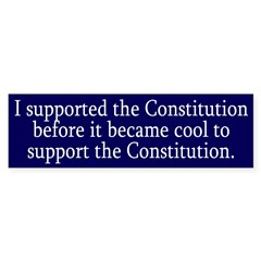 I Supported the Constitution before...