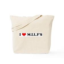 I Love MILF's Tote Bag
