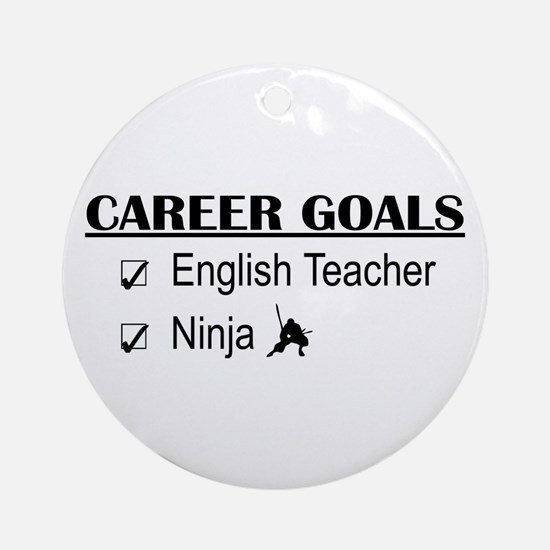 English Teacher Career Goals Ornament (Round)