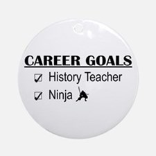 History Tchr Career Goals Ornament (Round)