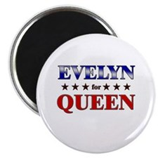 EVELYN for queen Magnet