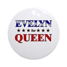 EVELYN for queen Ornament (Round)