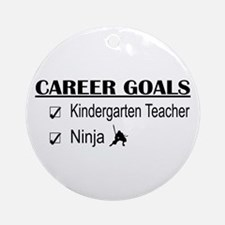 Kindergarten Tchr Career Goals Ornament (Round)
