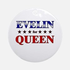 EVELIN for queen Ornament (Round)