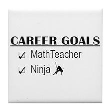 Math Teacher Career Goals Tile Coaster