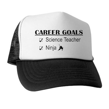 Science Tchr Career Goals Trucker Hat