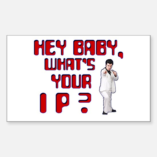 Hey Baby, What's Your IP? Rectangle Decal