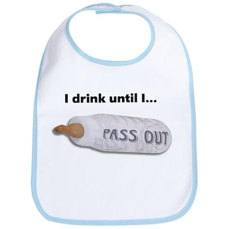 I drink till I pass out Bib