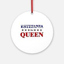 ESTEFANIA for queen Ornament (Round)