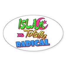 Islam Is Totally Radical Oval Decal