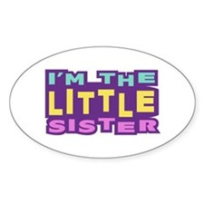 I'm the Little sister Oval Decal