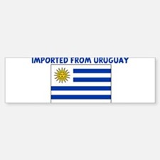 IMPORTED FROM URUGUAY Bumper Bumper Bumper Sticker