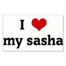 I Love my sasha Rectangle Decal