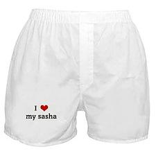 I Love my sasha Boxer Shorts