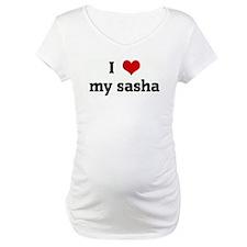 I Love my sasha Shirt