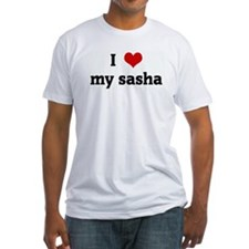 I Love my sasha Shirt
