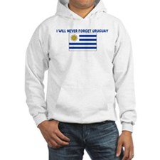 I WILL NEVER FORGET URUGUAY Hoodie