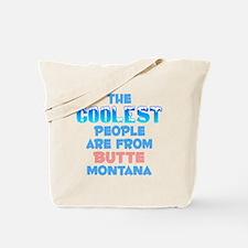 Coolest: Butte, MT Tote Bag