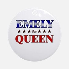 EMELY for queen Ornament (Round)