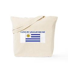 I LOVE MY URUGUAYAN DAD Tote Bag