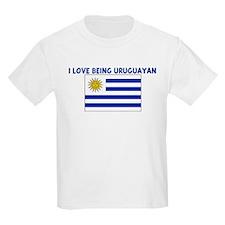 I LOVE BEING URUGUAYAN T-Shirt