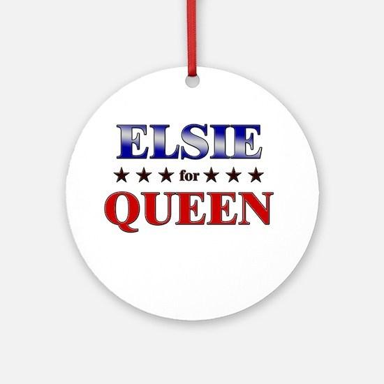 ELSIE for queen Ornament (Round)