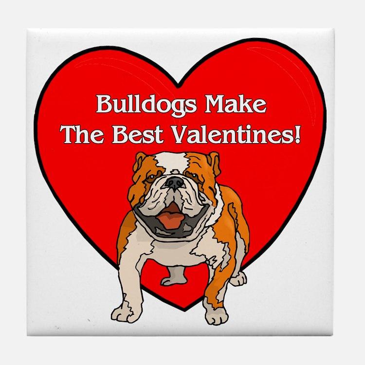 Bulldogs Make The Best Valent Tile Coaster