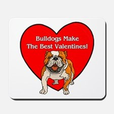 Bulldogs Make The Best Valent Mousepad