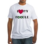 LOVE MY POODLE Fitted T-Shirt