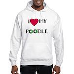 LOVE MY POODLE Hooded Sweatshirt