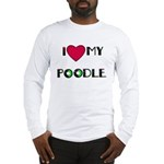 LOVE MY POODLE Long Sleeve T-Shirt