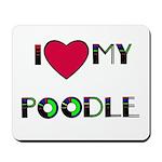 LOVE MY POODLE Mousepad
