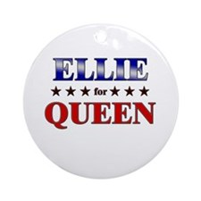 ELLIE for queen Ornament (Round)