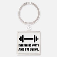 Everything Hurts Dying Workout Keychains