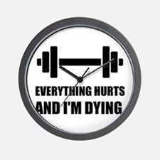 Everything Hurts Dying Workout Wall Clock